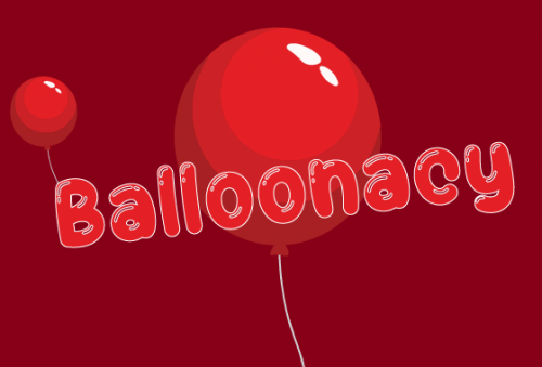 Balloonacy march 21 & 28